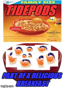Made With REAL Poison! | TIDEPODS PART OF A DELICIOUS BREAKFAST | image tagged in honey-pods cheerios | made w/ Imgflip meme maker