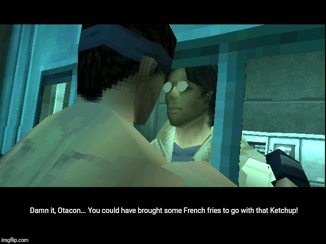 Empty Rations | Damn it, Otacon... You could have brought some French fries to go with that Ketchup! | image tagged in memes,mgs,metal gear solid,solid snake,funny | made w/ Imgflip meme maker