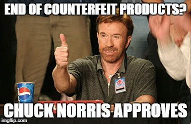 Chuck Norris Approves Meme | END OF COUNTERFEIT PRODUCTS? CHUCK NORRIS APPROVES | image tagged in memes,chuck norris approves,chuck norris | made w/ Imgflip meme maker