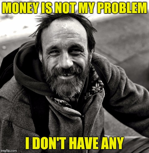 You Can T Have Money Problems If No