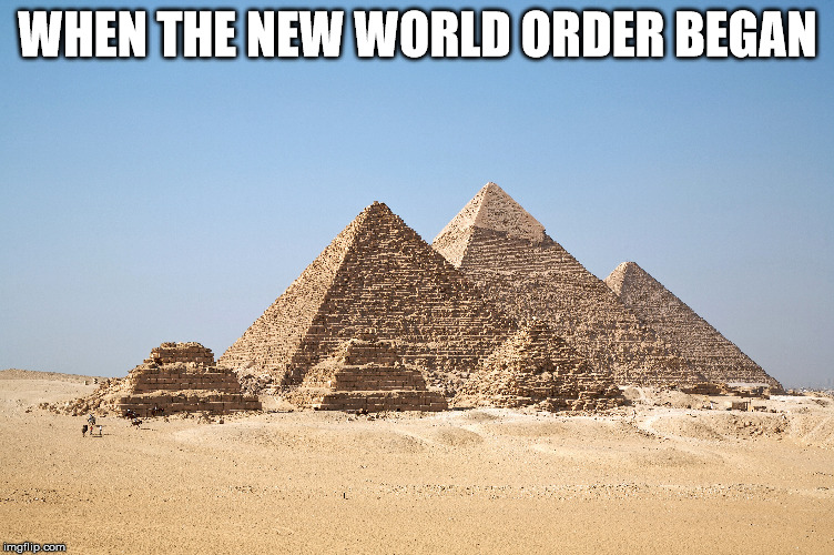 The new world order | WHEN THE NEW WORLD ORDER BEGAN | image tagged in the new world order,satanic,the abrahamic god,horus montu,dark age,hell | made w/ Imgflip meme maker