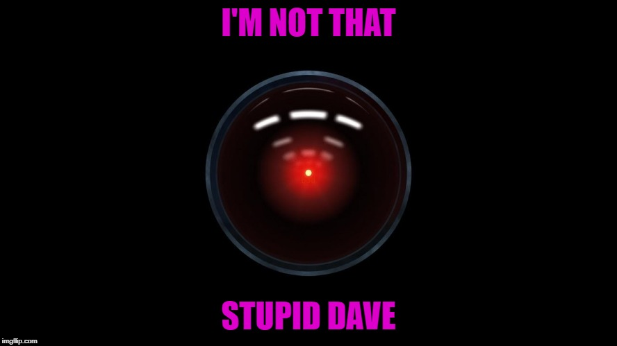 I'M NOT THAT STUPID DAVE | made w/ Imgflip meme maker