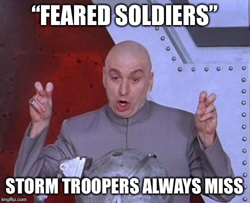 "Dr Evil Laser Meme | ""FEARED SOLDIERS"" STORM TROOPERS ALWAYS MISS 