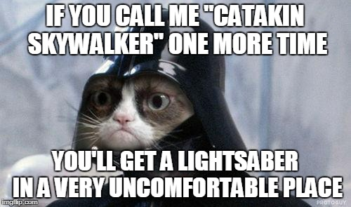 "Yoda: ""Catakin"" you shall not refer to him as if value your life you wish. 