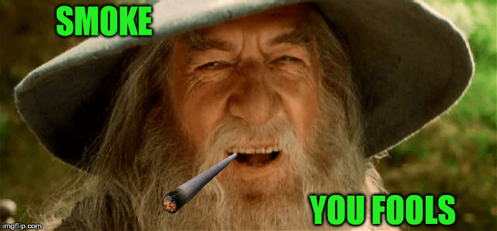 SMOKE YOU FOOLS | made w/ Imgflip meme maker