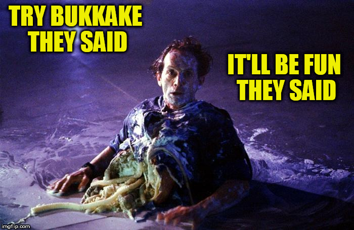 bukkake | TRY BUKKAKE THEY SAID IT'LL BE FUN THEY SAID | image tagged in aliens,bishop,sperm,ejaculation,sex,japanes | made w/ Imgflip meme maker
