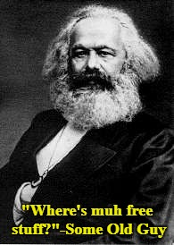 "Progressive Logic | ""Where's muh free stuff?""-Some Old Guy 
