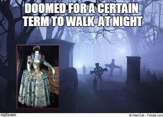 DOOMED FOR A CERTAIN TERM TO WALK  AT NIGHT | made w/ Imgflip meme maker