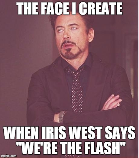 "Face You Make Robert Downey Jr Meme | THE FACE I CREATE WHEN IRIS WEST SAYS ""WE'RE THE FLASH"" 