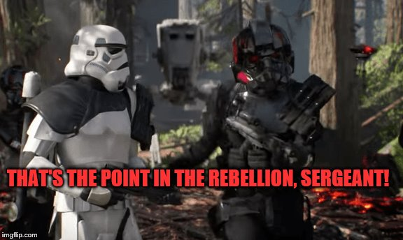 THAT'S THE POINT IN THE REBELLION, SERGEANT! | made w/ Imgflip meme maker