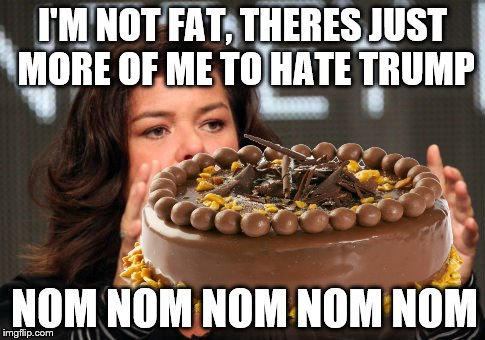I'M NOT FAT, THERES JUST MORE OF ME TO HATE TRUMP NOM NOM NOM NOM NOM | made w/ Imgflip meme maker