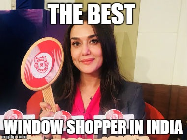 gffc | THE BEST WINDOW SHOPPER IN INDIA | image tagged in memes | made w/ Imgflip meme maker