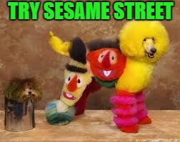 TRY SESAME STREET | made w/ Imgflip meme maker