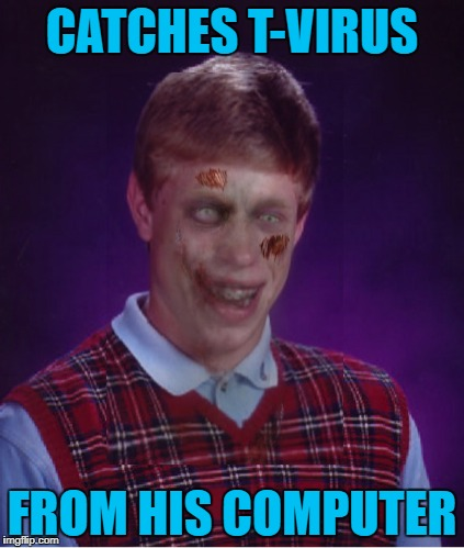 CATCHES T-VIRUS FROM HIS COMPUTER | made w/ Imgflip meme maker