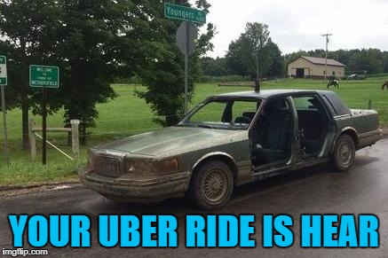 YOUR UBER RIDE IS HEAR | made w/ Imgflip meme maker