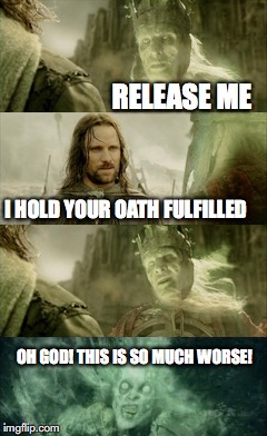 OH GOD! THIS IS SO MUCH WORSE! | image tagged in the lord of the rings | made w/ Imgflip meme maker