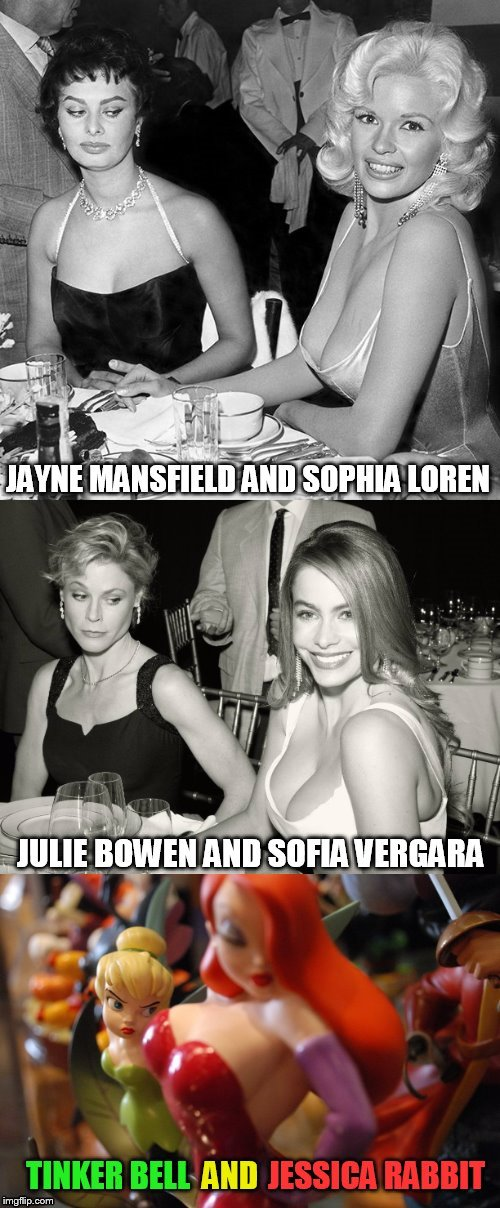 Boob Envy Has No Limits! | JAYNE MANSFIELD AND SOPHIA LOREN; JULIE BOWEN AND SOFIA VERGARA; TINKER BELL AND JESSICA RABBIT | image tagged in memes,boobs,big boobs,nsfw,lets try again,boob envy | made w/ Imgflip meme maker