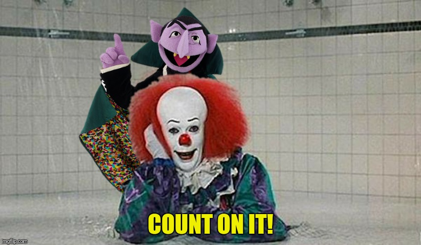 COUNT ON IT! | made w/ Imgflip meme maker