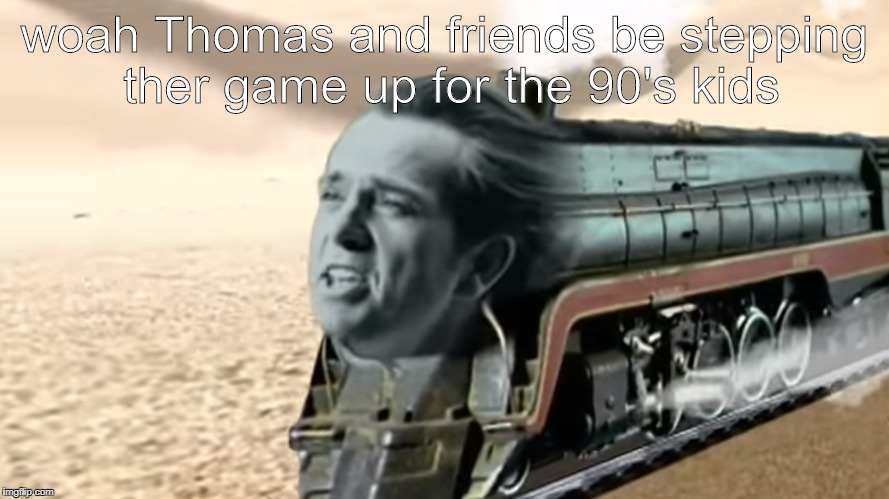 Gabby's unwanted Thomas the tank engine cameo | woah Thomas and friends be stepping ther game up for the 90's kids | image tagged in peter gabriel,90's,music,90's kids,thomas the tank engine,memes | made w/ Imgflip meme maker