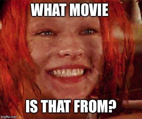WHAT MOVIE IS THAT FROM? | made w/ Imgflip meme maker