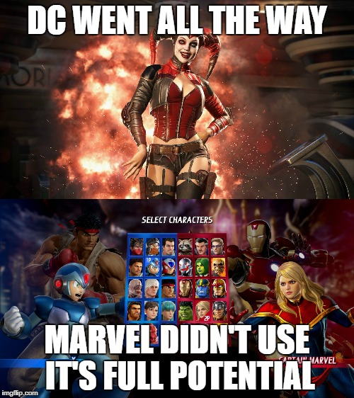 DC WENT ALL THE WAY MARVEL DIDN'T USE IT'S FULL POTENTIAL | image tagged in capcom,marvel,dc,fighting,crossover | made w/ Imgflip meme maker