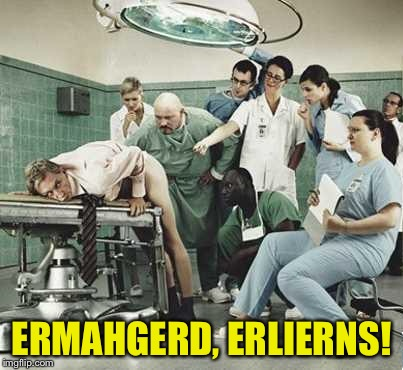 ERMAHGERD, ERLIERNS! | made w/ Imgflip meme maker