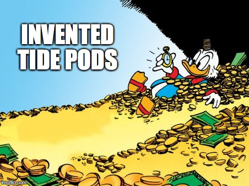 Scrooge McDuck | INVENTED TIDE PODS | image tagged in memes,scrooge mcduck,rich,tide pods,dollar,greed | made w/ Imgflip meme maker