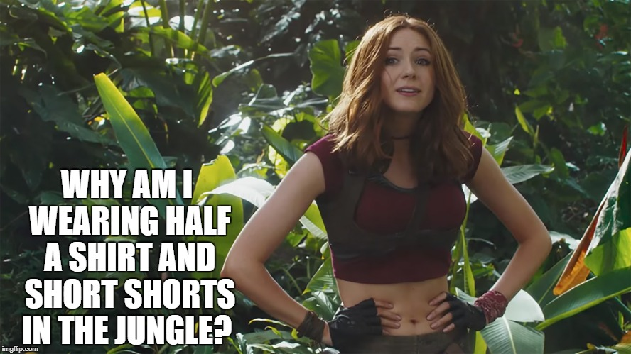WHY AM I WEARING HALF A SHIRT AND SHORT SHORTS IN THE JUNGLE? | image tagged in karen gillian | made w/ Imgflip meme maker
