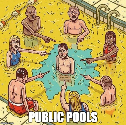 Public Pools | PUBLIC POOLS | image tagged in pool,pee | made w/ Imgflip meme maker