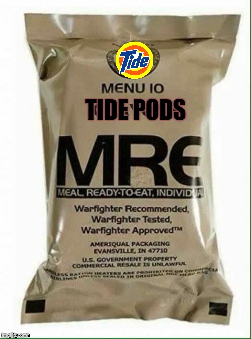 Rations for the Social Justice Warrior | TIDE PODS | image tagged in sjws,tide pods | made w/ Imgflip meme maker
