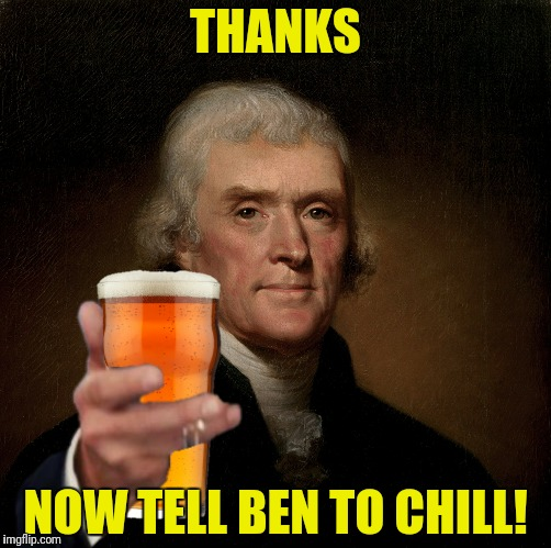 THANKS NOW TELL BEN TO CHILL! | made w/ Imgflip meme maker