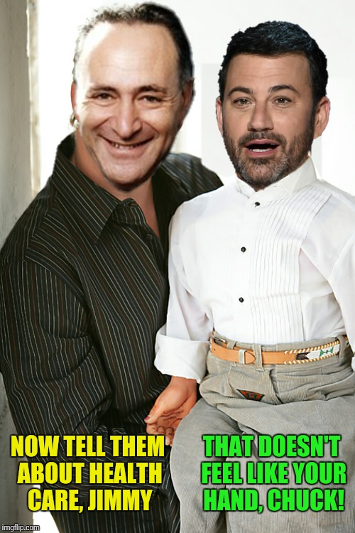 NOW TELL THEM ABOUT HEALTH CARE, JIMMY THAT DOESN'T FEEL LIKE YOUR HAND, CHUCK! | made w/ Imgflip meme maker