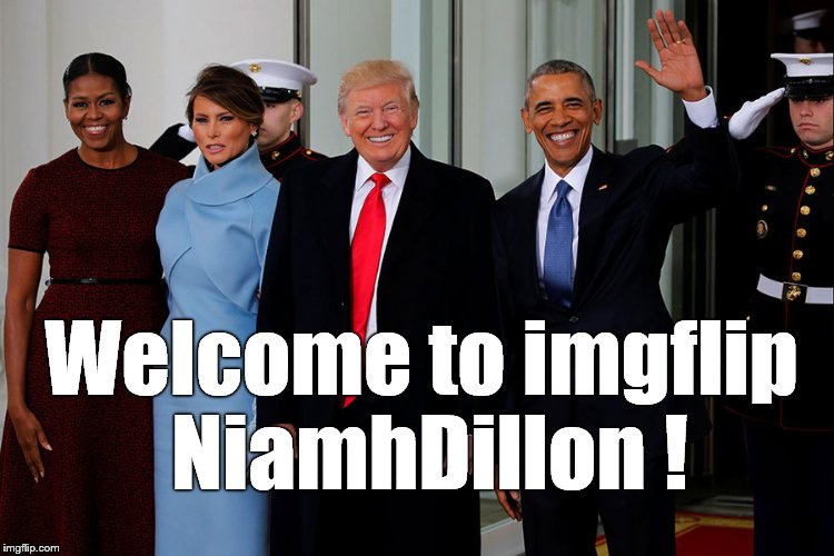 POTUS and POTUS-Elect | Welcome to imgflip NiamhDillon ! | image tagged in potus and potus-elect | made w/ Imgflip meme maker