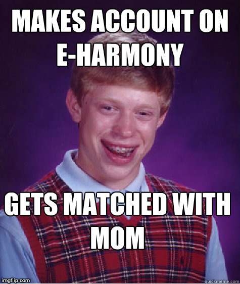 brian hooks up with his  mom | .       . | image tagged in blb,mom to prom,e harmony | made w/ Imgflip meme maker