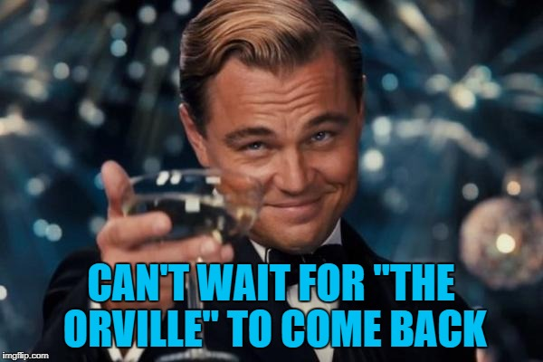 "Leonardo Dicaprio Cheers Meme | CAN'T WAIT FOR ""THE ORVILLE"" TO COME BACK 