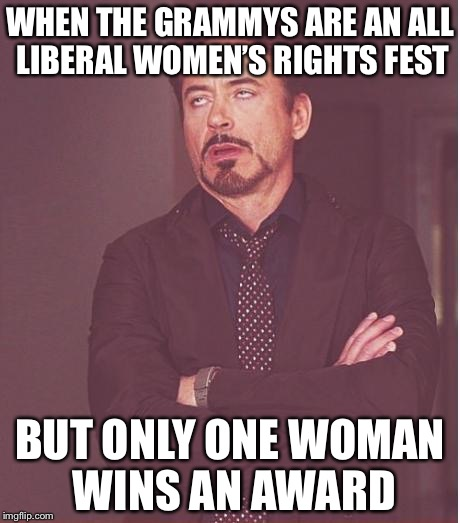 Fresh Off the Casting Couch...Best New Artist. | WHEN THE GRAMMYS ARE AN ALL LIBERAL WOMEN'S RIGHTS FEST BUT ONLY ONE WOMAN WINS AN AWARD | image tagged in memes,face you make robert downey jr | made w/ Imgflip meme maker
