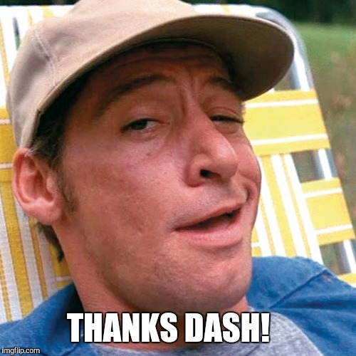 THANKS DASH! | made w/ Imgflip meme maker