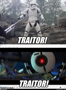 Traitor! | TRAITOR! TRAITOR! | image tagged in traitor,storm trooper,star wars | made w/ Imgflip meme maker