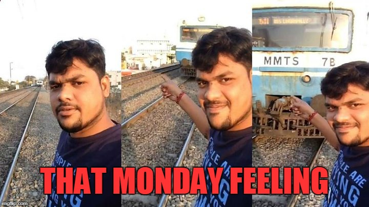 Monday feeling | THAT MONDAY FEELING | image tagged in mondays | made w/ Imgflip meme maker