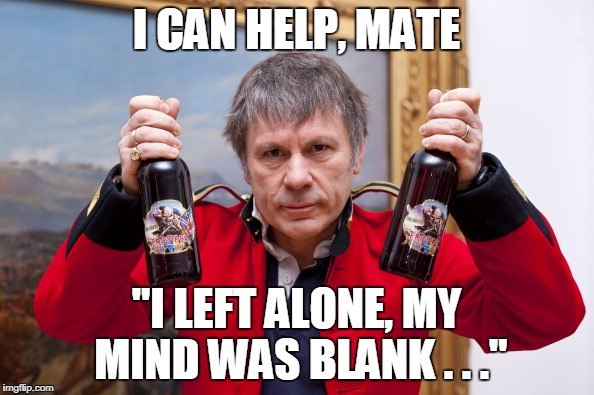"I CAN HELP, MATE ""I LEFT ALONE, MY MIND WAS BLANK . . ."" 