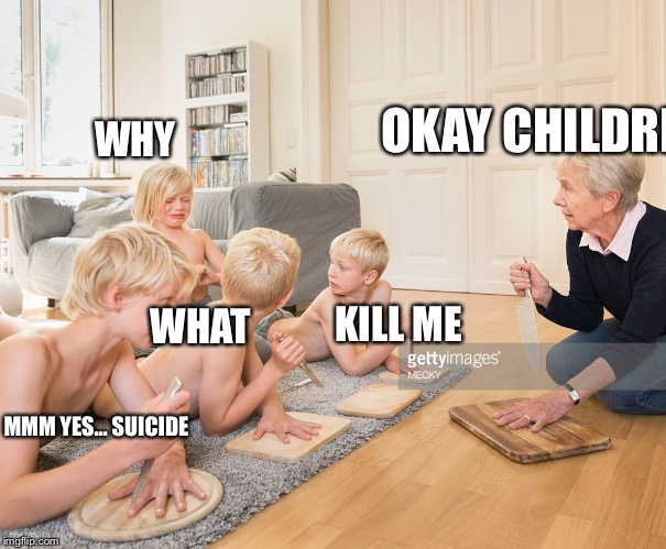 Captioned weird stock photo | OKAY CHILDREN WHAT WHY KILL ME MMM YES... SUICIDE | image tagged in captioned stock photo,nudity,suicide | made w/ Imgflip meme maker