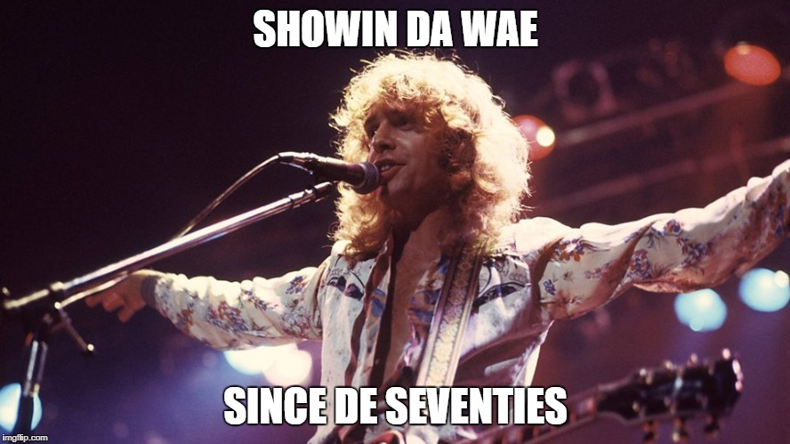 Peter Frampton | SHOWIN DA WAE SINCE DE SEVENTIES | image tagged in peter frampton | made w/ Imgflip meme maker