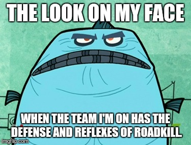 Lil Porkchop Face | THE LOOK ON MY FACE WHEN THE TEAM I'M ON HAS THE DEFENSE AND REFLEXES OF ROADKILL. | image tagged in memes,billy and mandy,sports,gaming,teamwork,overwatch | made w/ Imgflip meme maker