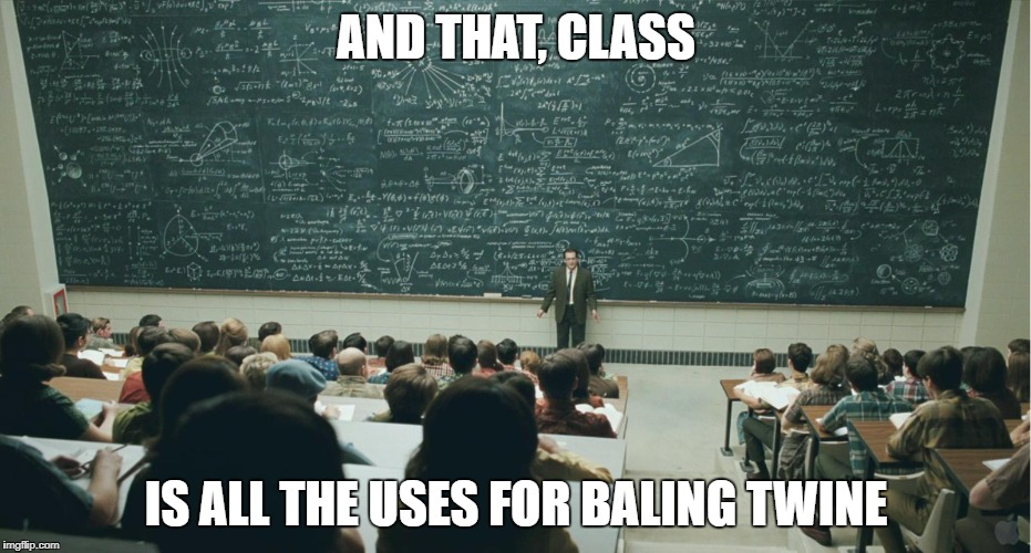 Uses For Baling Twine | AND THAT, CLASS IS ALL THE USES FOR BALING TWINE | image tagged in and that class,rodeo,horse,barrel racing,barrel horse,confessions of a barrel racer,and that class ... | made w/ Imgflip meme maker