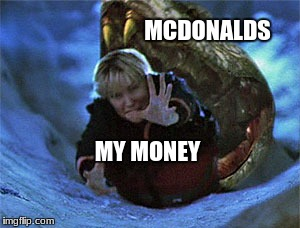 Snake eating woman | MCDONALDS MY MONEY | image tagged in memes,funny memes,mcdonalds,snake | made w/ Imgflip meme maker