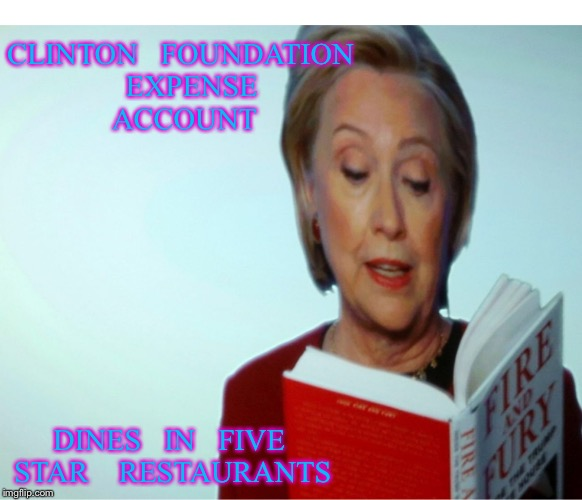 Hmmmm  | CLINTON   FOUNDATION   EXPENSE   ACCOUNT DINES   IN   FIVE   STAR    RESTAURANTS | image tagged in hillary clinton | made w/ Imgflip meme maker