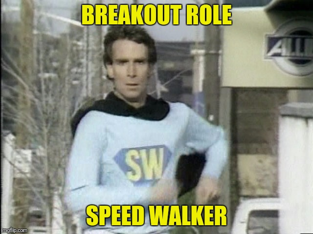 BREAKOUT ROLE SPEED WALKER | made w/ Imgflip meme maker