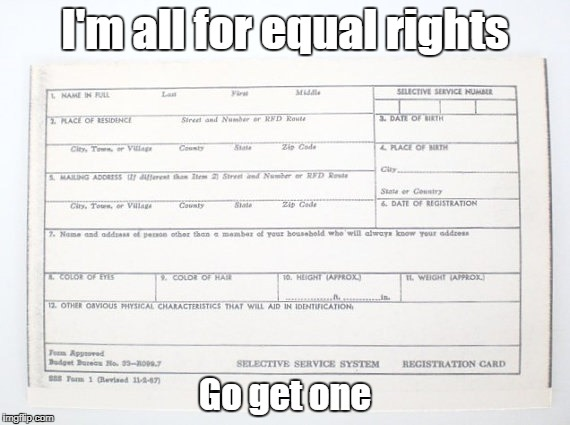 when you turn 18, or no drivers license | I'm all for equal rights Go get one | image tagged in yup | made w/ Imgflip meme maker