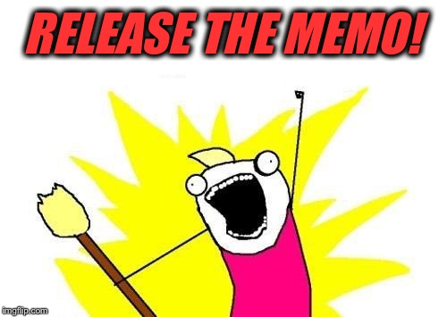 I say put ALL the info on the table and let Americans decide for themselves... | RELEASE THE MEMO! | image tagged in memes,x all the y,trump,fbi,comey,congress | made w/ Imgflip meme maker