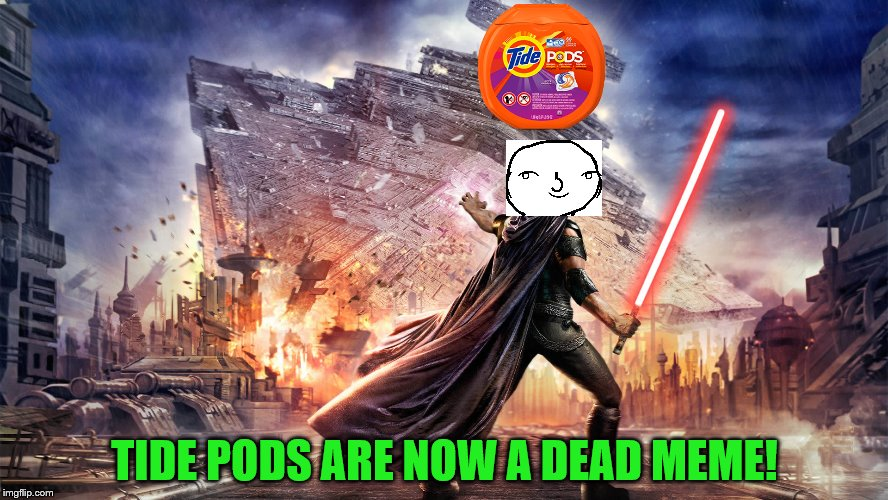 Star Wars: The Last Tide Pod | TIDE PODS ARE NOW A DEAD MEME! | image tagged in star wars,memes,tide pods,dead memes,buggylememe | made w/ Imgflip meme maker